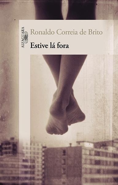 Estive Lá Fora, livro de Ronaldo Correia de Brito