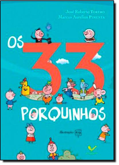 33 Porquinhos, Os, livro de Marcus Aulius Pimenta