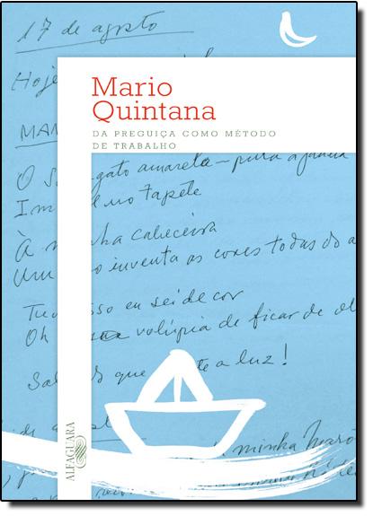 Da Preguiça com Método de Trabalhar, livro de Mario Quintana