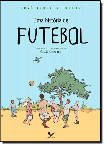 História de Futebol, Uma, livro de José Roberto Torero