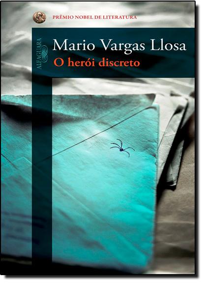 Herói Discreto, O, livro de Mário Vargas Llosa