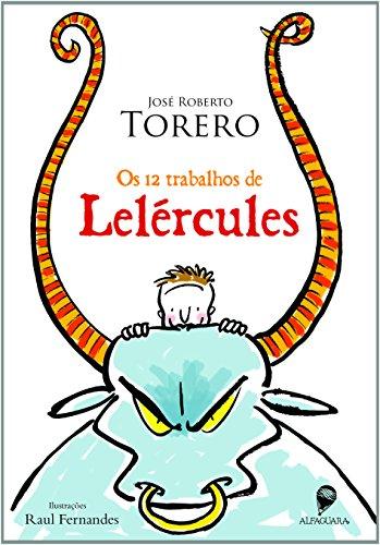 Os 12 trabalhos de Lelércules, livro de José Roberto Torero