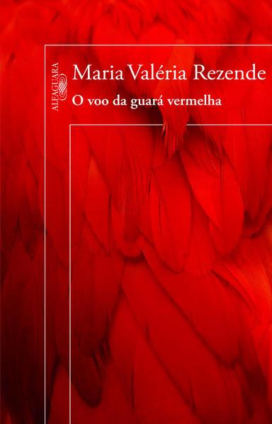 Voo da Guará Vermelha, O, livro de Maria Valeria Rezende