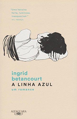 A linha azul, livro de Ingrid Betancourt