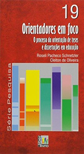Orientadores em Foco. O Processo da Orientação de Teses e Dissertações em Educação - Volume 19, livro de Cleiton de Oliveira
