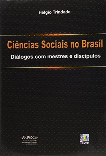 Ciências Sociais no Brasil. Diálogos com Mestres e Discípulos, livro de Helgio Trindade