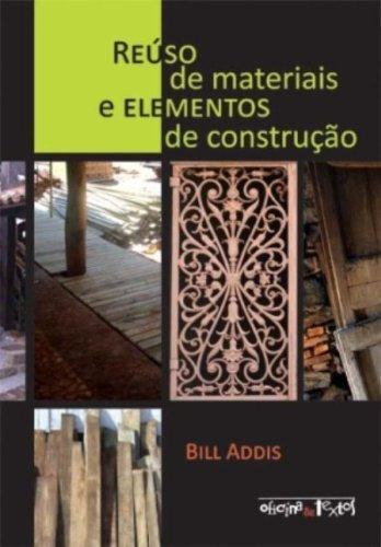 Reúso de Materiais e Elementos de Construção, livro de Bill Addis