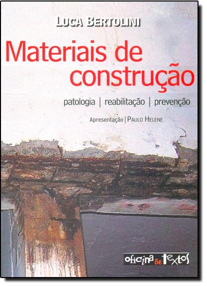 Materiais de Construção: Patologia - Reabilitação - Prevenção, livro de Luca Bertolini