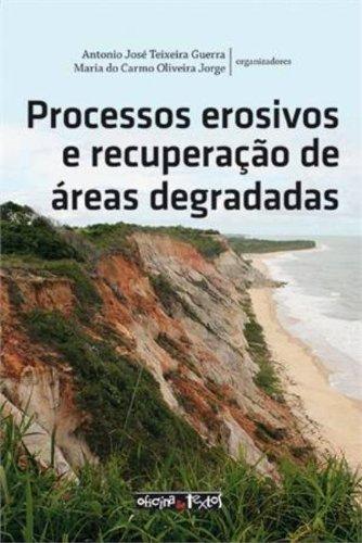 Processos Erosivos e Recuperação de Áreas Degradadas, livro de Antonio Jose Teixeira Guerra