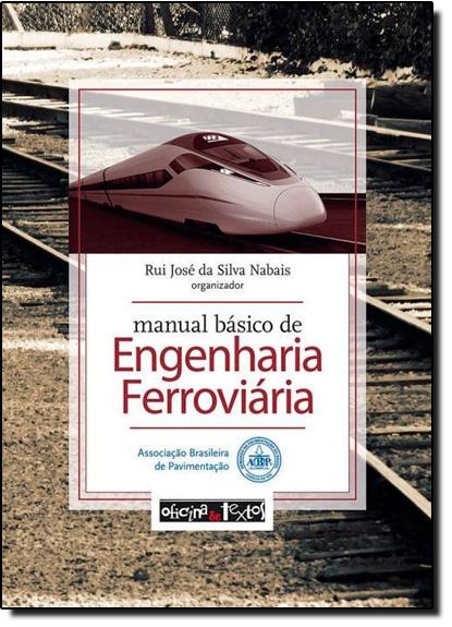 Manual Básico de Engenharia Ferroviária, livro de Rui José da Silva Nabais