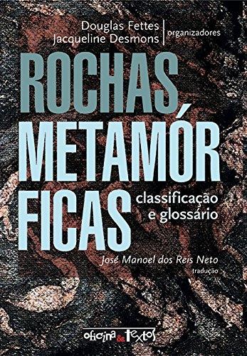 Rochas Metamórficas: Classificação e Glossário, livro de Douglas Fettes