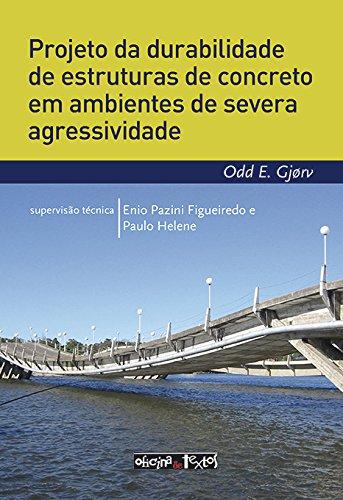 Projeto da Durabilidade de Estruturas de Concreto em Ambientes de Severa Agressividade, livro de Odd E. Gjorv
