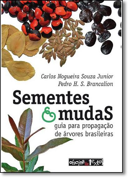 Sementes e Mudas: Guia Para Propagação de Árvores Brasileira, livro de Carlos Nogueira Souza Júnior