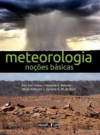 Meteorologia - Noções básicas, livro de Tércio Ambrizzi, Michelle S. Reboita, Gyrlene A. M. da Silva, Rita Yuri Ynoue