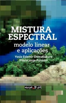 Mistura espectral - modelo linear e aplicações, livro de Flávio Jorge Ponzoni, Yosio Edemir Shimabukuro