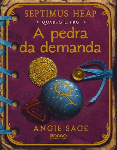 PEDRA DA DEMANDA, A - QUARTO LIVRO, livro de Angie Sage