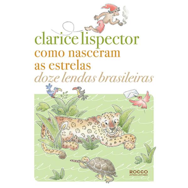 COMO NASCERAM AS ESTRELAS - DOZE LENDAS BRASILEIRAS, livro de Clarice Lispector