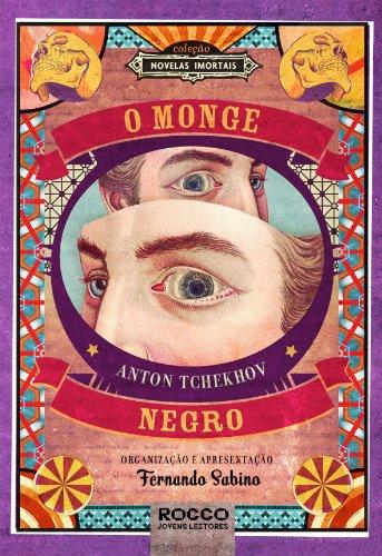 Monge Negro, O - Coleção Novelas Imortais, livro de Anton Tchekhov