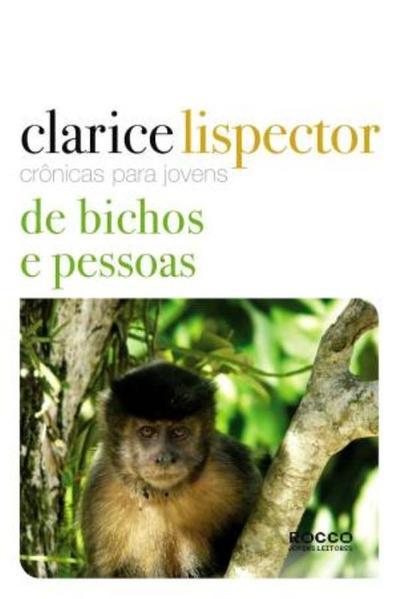 DE BICHOS E PESSOAS - CRÔNICAS PARA JOVENS, livro de Clarice Lispector