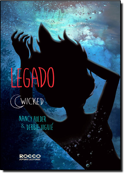 Legado - Vol.3 - Série Wicked, livro de Nancy Holder