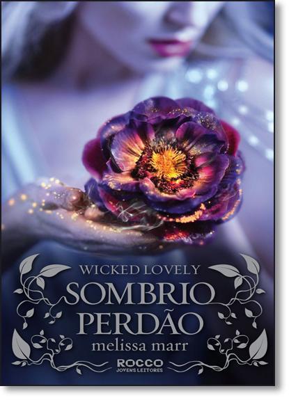 Sombrio Perdão - Vol.5 - Série Wicked Lovely, livro de Melissa Marr