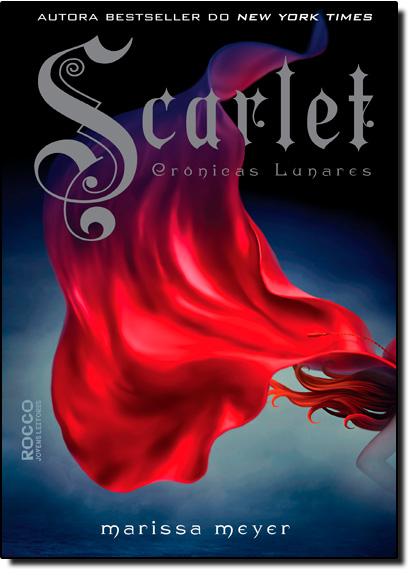Scarlet - Vol.2 - Série Crônicas Lunares, livro de Marissa Meyer