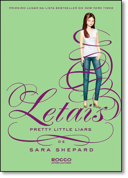 Letais - Vol.14 - Série Pretty Little Liars, livro de Sara Shepard