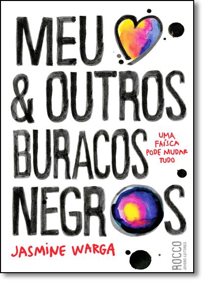 Meu Coração & Outros Buracos Negros, livro de Jasmine Warga
