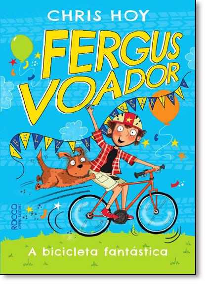 Fergus Voador: A Bicicleta Fantástica, livro de Chris Hoy