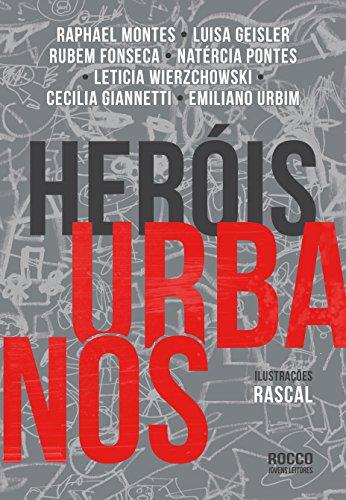 Heróis Urbanos, livro de Rubem Fonseca, Raphael Montes, Luisa Geisler
