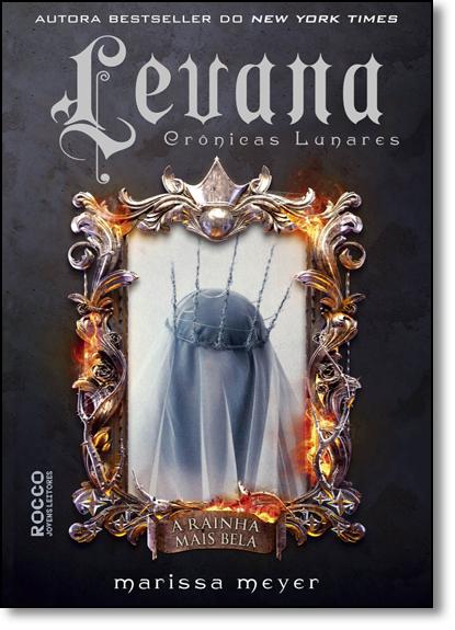 Levana: A Rainha Mais Bela, livro de Marissa Meyer