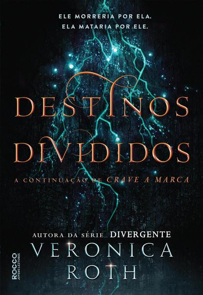 Destinos Divididos, livro de Veronica Roth