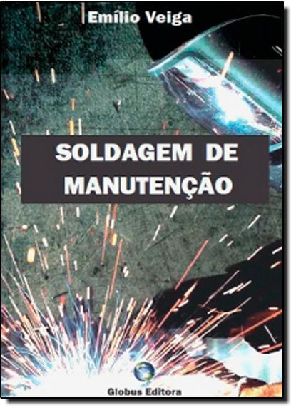 Soldagem de Manutenção, livro de Emílio Veiga