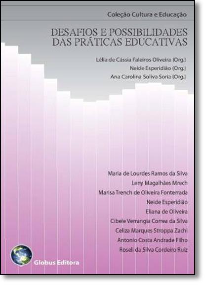 Desafios e Possibilidades das Práticas Educativas - Vol.2 - Coleção Cultura e Educação, livro de Lélia de Cássia Faleiros Oliveira