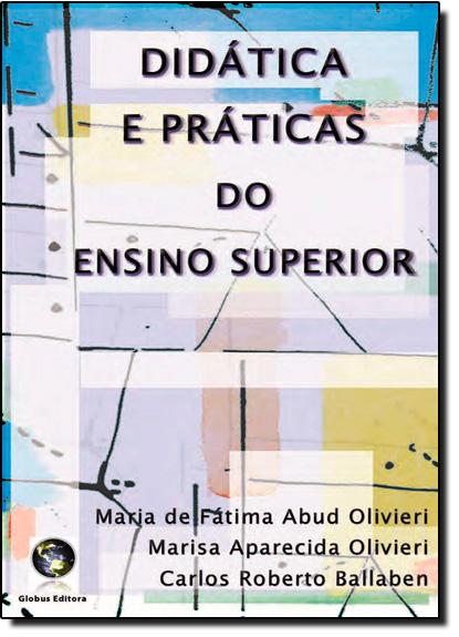 Didática e Práticas do Ensino Superior, livro de Maria de Fatima Abud Olivieri