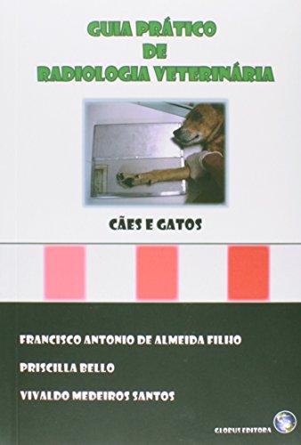 Guia Prático de Radiologia Veterinária: Cães e Gatos, livro de Francisco Antonio de Almeida Filho