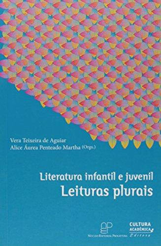 Literatura infantil e juvenil - Leituras plurais, livro de Vera Teixeira de Aguiar, Alice Áurea Penteado Martha (Orgs.)