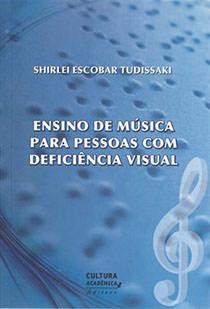 Ensino de música para pessoas com deficiência visual, livro de Shirlei Escobar Tudissaki