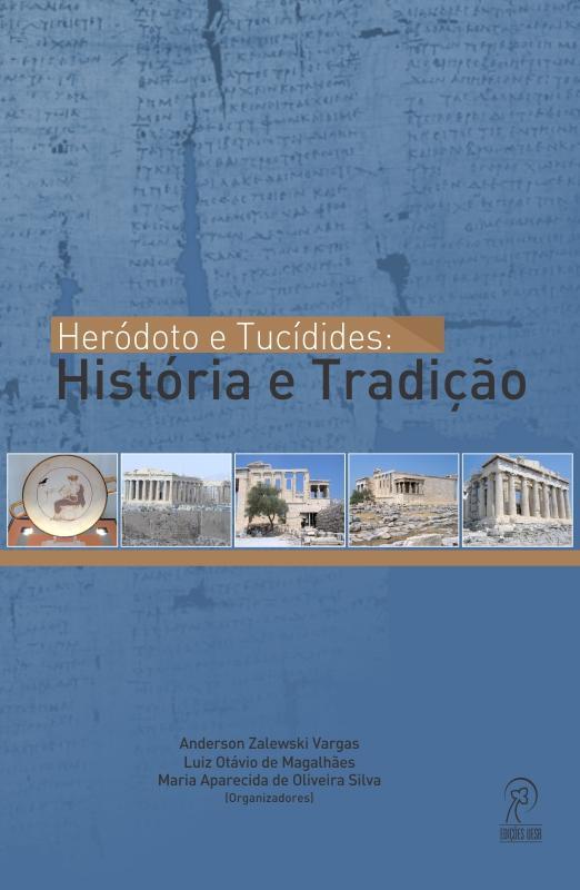 Heródoto e Tucídides: História e Tradição, livro de Anderson Zalewski Vargas