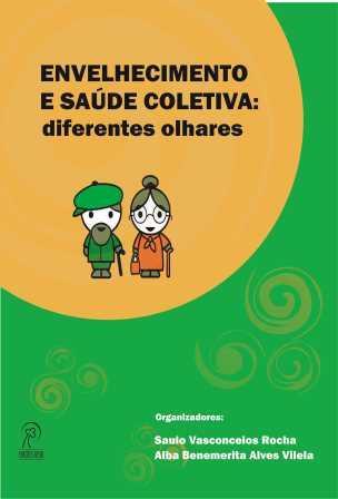 Envelhecimento e Saúde Coletiva: diferentes olhares, livro de Saulo Vasconcelos Rocha
