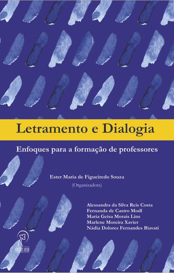 Letramento e dialogia: enfoques para a formação de professores., livro de Ester Maria de Figueiredo Souz