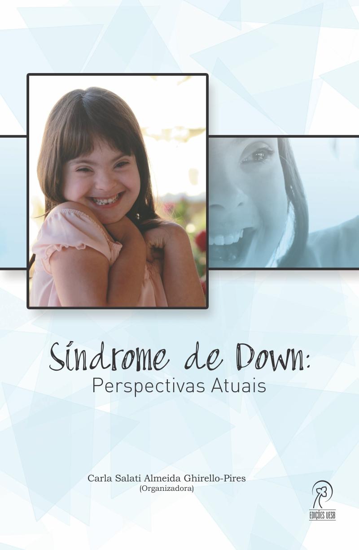 Síndrome de Down: perspectivas atuais, livro de Carla Salati Almeida Ghirello-Pires