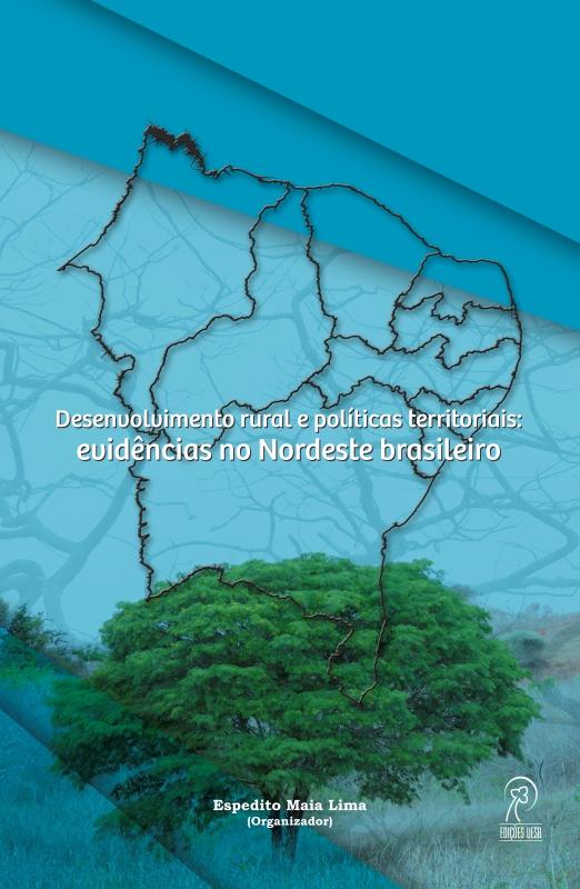 Desenvolvimento rural e políticas territoriais: evidências no Nordeste brasileiro, livro de Espedito Maia Lima