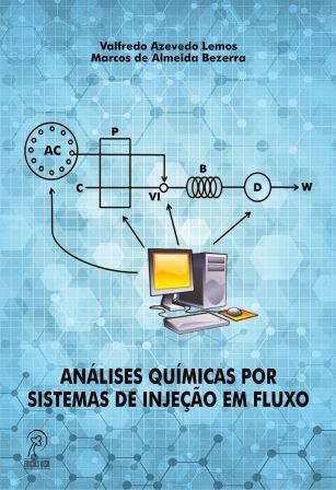 Análises Químicas Por Sistemas de Injeção em Fluxo, livro de Valfredo Azevedo Lemos