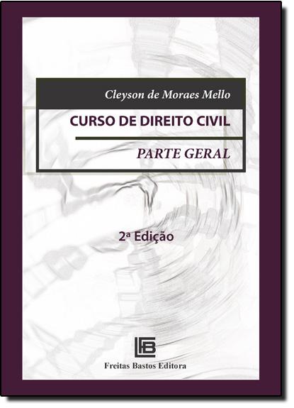 Curso de Direito Civil: Parte Geral, livro de Armando Oscar Cavanha Filho