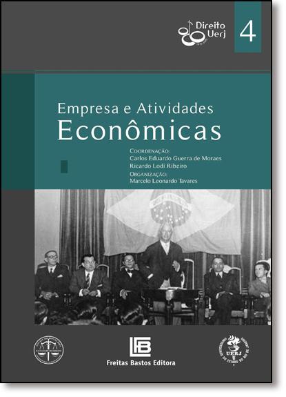 Empresas e Atividades Econômicas - Vol.4 - Coleção Direito Uerj 80 Anos, livro de Carlos Eduardo Guerra de Moraes