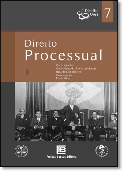 Direito Processual - Vol.7 - Coleção Direito Uerj 80 Anos, livro de Carlos Eduardo Guerra de Moraes