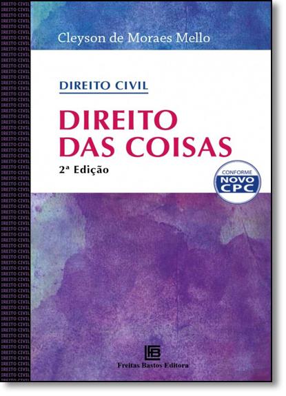 Direito Civil: Direito das Coisas, livro de Cleyson de Moraes Mello