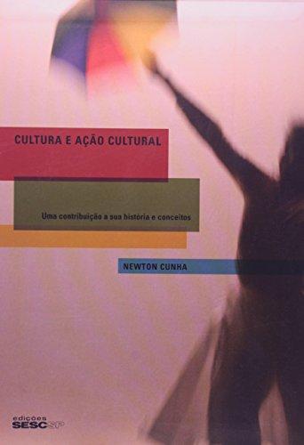 Cultura e Ação Cultural. Uma Contribuição a Sua História e Conceitos, livro de Newton Cunha