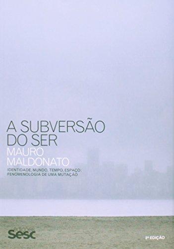 A Subversão do Ser - 2ª Ed. 2014, livro de Mauro Maldonato